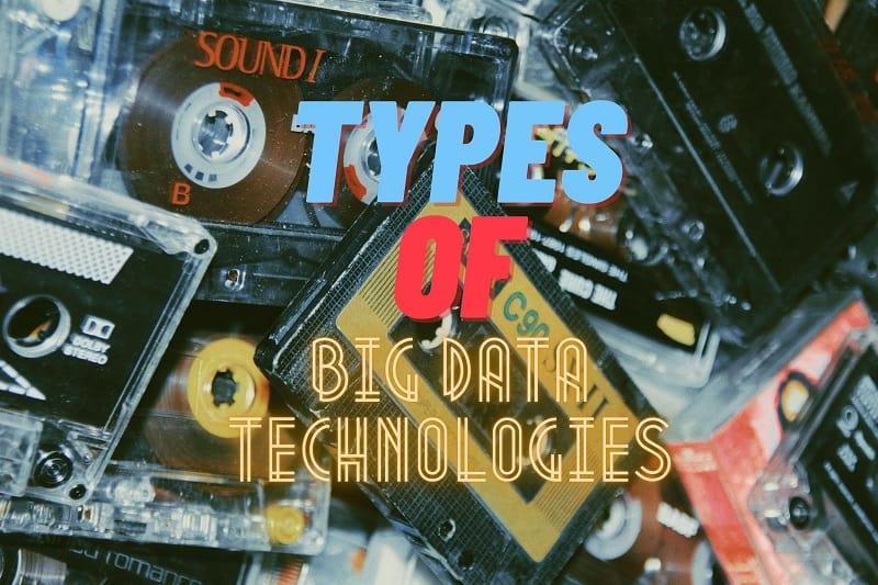 Types of Big Data Technologies