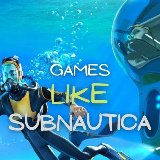 games like Subnautica